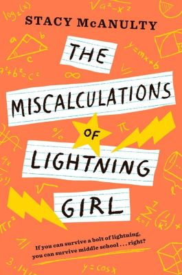 Random House Books for Young Readers: The Miscalculations of Lightning Girl, Stacy McAnulty