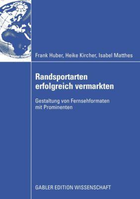Randsportarten erfolgreich vermarkten, Frank Huber, Heike Kircher, Isabel Matthes