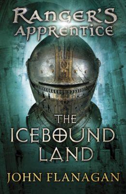 Ranger's Apprentice: The Icebound Land (Ranger's Apprentice Book 3), John Flanagan