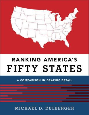 Ranking America's Fifty States: A Comparison in Graphic Detail, Michael D. Dulberger