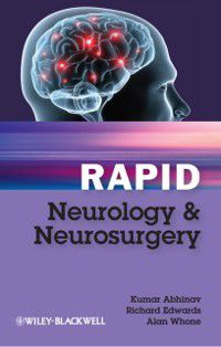 Rapid: Rapid Neurology and Neurosurgery, Richard Edwards, Alan Whone, Kumar Abhinav