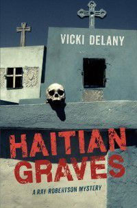 Rapid Reads: Haitian Graves, Vicki Delany