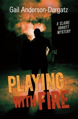 Rapid Reads: Playing With Fire, Gail Anderson-Dargatz