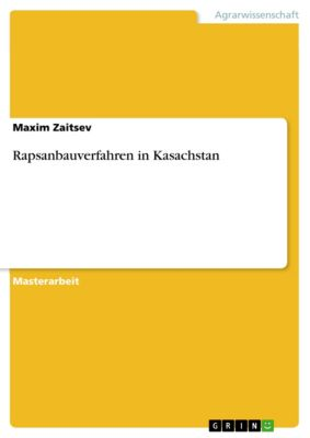 Rapsanbauverfahren in Kasachstan, Maxim Zaitsev