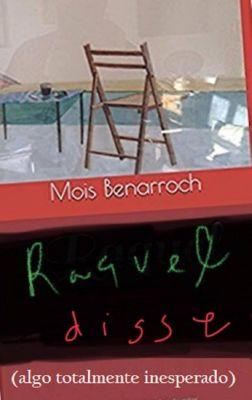 Raquel Disse (algo totalmente inesperado)., Mois Benarroch