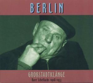 Rare Schellacks-Berlin-Großstadt, Diverse Interpreten