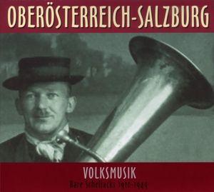 Rare Schellacks: Oberösterreich & Salzburg (Volksmusik 1910-1949), Diverse Interpreten