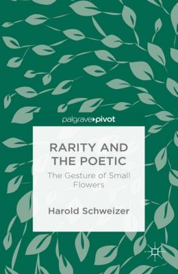 Rarity and the Poetic, Harold Schweizer