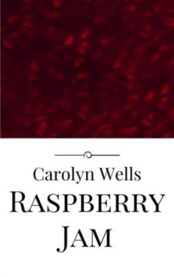 Raspberry Jam, Carolyn Wells