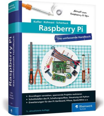 Raspberry Pi, Michael Kofler, Charly Kühnast, Christoph Scherbeck