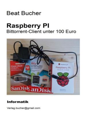 raspberry pi bittorrent client unter 100 euro ebook. Black Bedroom Furniture Sets. Home Design Ideas