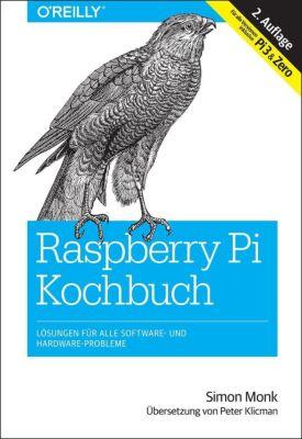 Raspberry Pi Kochbuch, Simon Monk