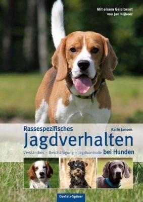 Rassespezifisches Jagdverhalten bei Hunden - Karin Jansen |