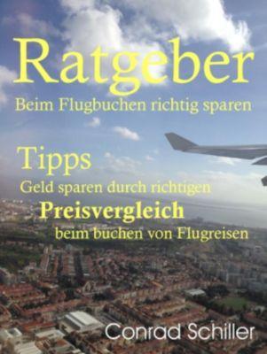 Ratgeber beim Flugbuchen richtig sparen, Conrad Schiller