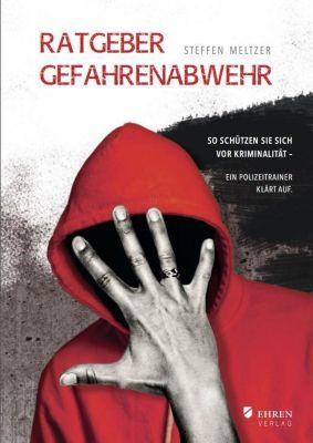 Ratgeber Gefahrenabwehr - Steffen Meltzer |