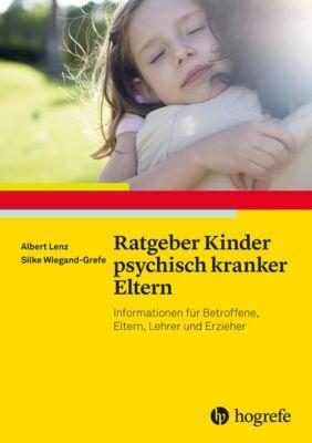 Ratgeber Kinder psychisch kranker Eltern, Albert Lenz, Silke Wiegand-Grefe