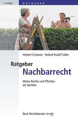 Ratgeber Nachbarrecht, Herbert Grziwotz, Roland Rudolf Saller