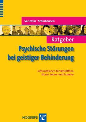 Ratgeber Psychische Störungen bei geistiger Behinderung, Klaus Sarimski, Hans-Christoph Steinhausen