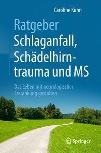 Ratgeber Schlaganfall, Schädelhirntrauma und MS - Caroline Kuhn pdf epub