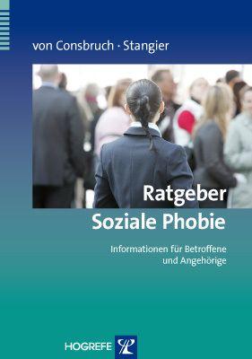 Ratgeber Soziale Phobie, Katrin von Consbruch, Ulrich Stangier