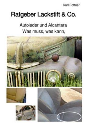 Ratgeber - Was muss, was kann, Autoleder und Alcantara - Karl Fottner  