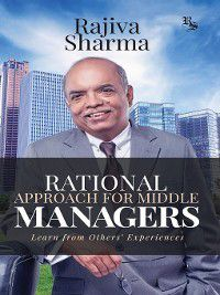 Rational Approach for Middle Managers, Rajiva Sharma