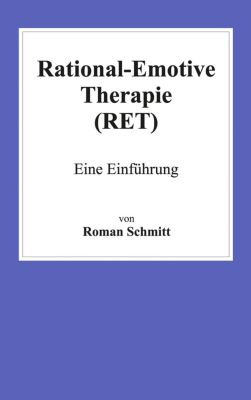 Rational-Emotive Therapie (RET), Roman Schmitt