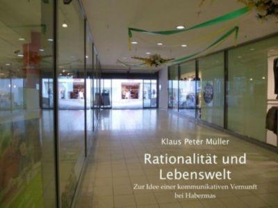Rationalität und Lebenswelt, Klaus Peter Müller