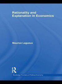 Rationality and Explanation in Economics, Maurice Lagueux