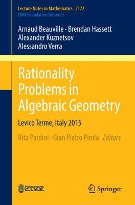 Rationality Problems in Algebraic Geometry, Arnaud Beauville, Brendan Hassett, Alexander Kuznetsov, Alessandro Verra