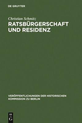 Ratsbürgerschaft und Residenz, Christian Schmitz