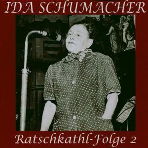 Ratschkathl - Folge 2, Ida Schumacher