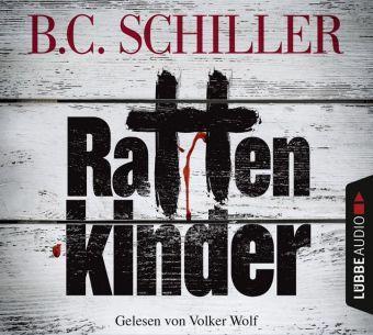 Rattenkinder, 6 Audio-CDs, B. C. Schiller
