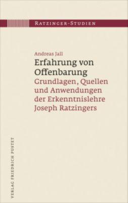 Ratzinger-Studien: .15 Erfahrung von Offenbarung, Andreas Jall