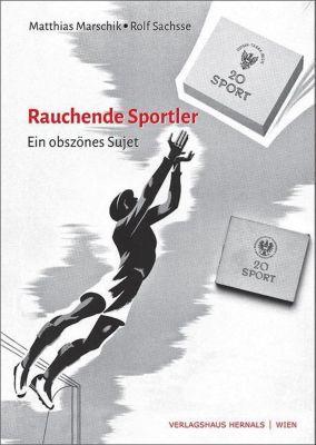 Rauchende Sportler, Matthias Marschik, Rolf Sachsse