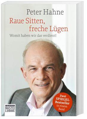 Raue Sitten, freche Lügen, Peter Hahne