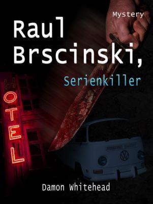 Raul Brscinski, Serienkiller, Damon Whitehead