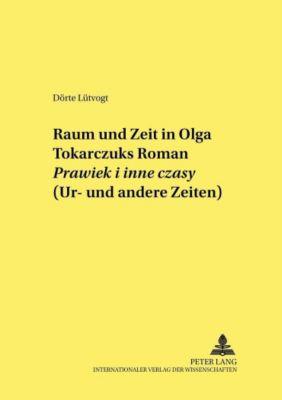 Raum und Zeit in Olga Tokarczuks Roman Prawiek i inne czasy (Ur- und andere Zeiten), Dörte Lütvogt