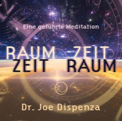 Raum Zeit - Zeit Raum, 1 Audio-CD, Joe Dispenza