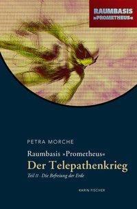 Raumbasis Prometheus, Der Telepathenkrieg: Tl.2 Die Befreiung der Erde, Petra Morche