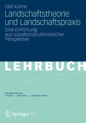 RaumFragen: Stadt – Region – Landschaft: Landschaftstheorie und Landschaftspraxis, Olaf Kühne