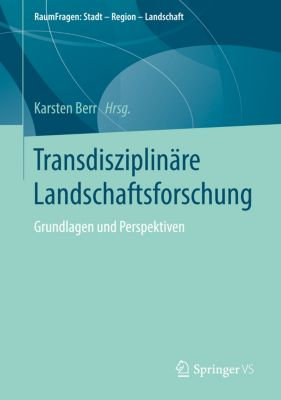 RaumFragen: Stadt – Region – Landschaft: Transdisziplinäre Landschaftsforschung
