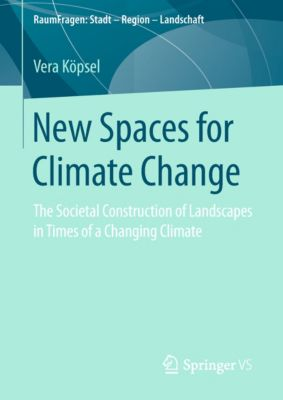 RaumFragen: Stadt – Region – Landschaft: New Spaces for Climate Change, Vera Köpsel