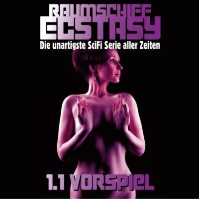 Raumschiff Ecstasy - Vorspiel, 1 Audio-CD, Ulissa Quick