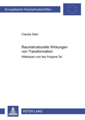 Raumstrukturelle Wirkungen von Transformation, Claudia Stein