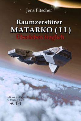 Raumzerstörer MATARKO I I, Jens Fitscher