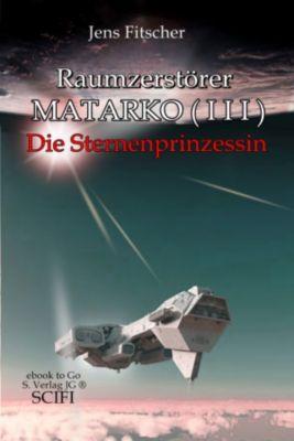 Raumzerstörer MATARKO I I I, Jens Fitscher