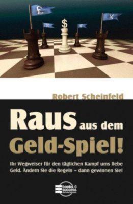 Raus aus dem Geld-Spiel!, Robert Scheinfeld
