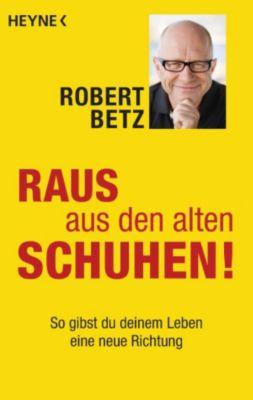 Raus aus den alten Schuhen!, Robert Betz