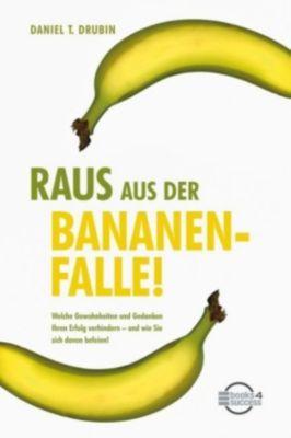 Raus aus der Bananenfalle!, Daniel T. Drubin